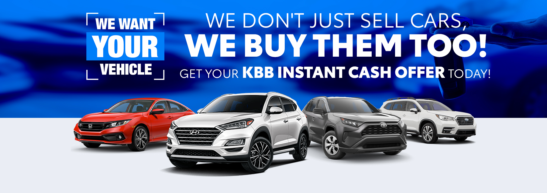 WE DON'T JUST SELL CARS, WE BUY THEM TOO! Get your KBB Instant Cash offer today!
