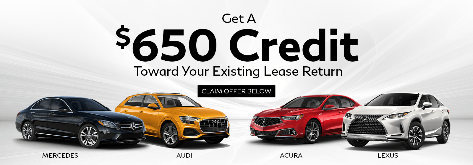 Get A $650 Credit Toward Your Existing Lease Return